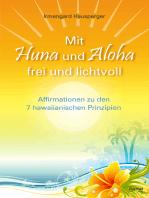 Mit Huna und Aloha frei und lichtvoll