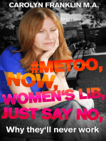 #Metoo, Now, Women's Lib, Just Say No