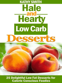 Hale and Hearty Low Carb Desserts : 25 Delightful Low Fat Desserts For Calorie Conscious Foodies: Amazing Recipes, #4