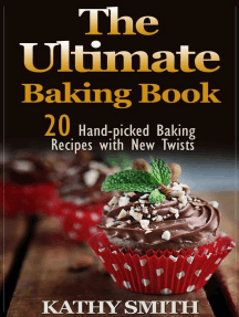 The Ultimate Baking Book: 20 Handpicked Baking Recipes With New Twists: Amazing Recipes, #3