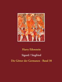 Sigurd / Siegfried: Die Götter der Germanen - Band 38