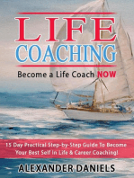 Become a Life Coach NOW. 15 Day Practical Step-by-Step Guide To Become Your Best Self In Life & Career Coaching!