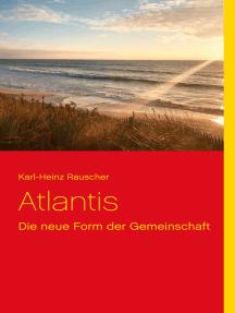 Atlantis: Die neue Form der Gemeinschaft