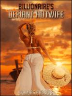 "Billionaire's Defiant Hotwife (Book 3 of ""Billionaire's Ravished Hotwife"")"