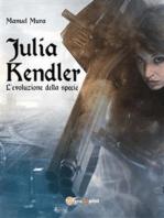 Julia Kendler vol.2 - L'evoluzione della specie
