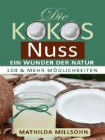 Die Kokosnuss - ein Wunder der Natur