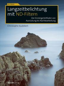 Langzeitbelichtung mit ND-Filtern: Der Einsteigerleitfaden von Ausrüstung bis Nachbearbeitung