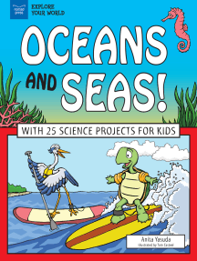 Oceans and Seas!: With 25 Science Projects for Kids