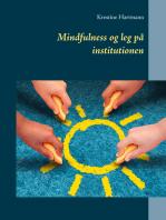 Mindfulness og leg på institutionen