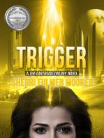 Trigger, A The Earthside Trilogy Novel