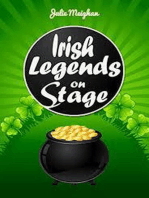 Irish Legends on Stage