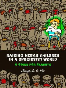 Raising Vegan Children in a Speciesist World: A Guide for Parents