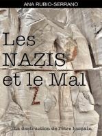 Les Nazis et le Mal. La destruction de l'être humain