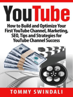YouTube: How to Build and Optimize Your First YouTube Channel, Marketing, SEO, Tips and Strategies for YouTube Channel Success