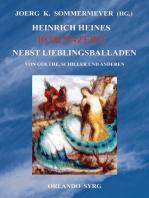 Heinrich Heines Romanzero nebst Lieblingsballaden von Goethe, Schiller und anderen