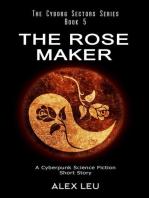 The Rose Maker