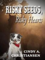 Risky Seeds, Risky Hearts