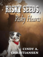 Risky Seeds, Risky Hearts