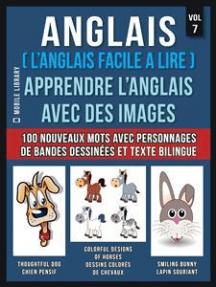 Anglais ( L'Anglais facile a lire ) - Apprendre L'Anglais Avec Des Images (Vol 7): Apprenez 100 nouveaux mots avec des images de personnages de bandes dessinées et un texte bilingue