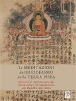 Le Meditazioni del Buddhismo della Terra Pura