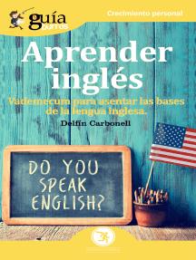 Guíaburros Aprender Inglés: Vademecum para asentar las bases de la lengua Inglesa