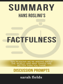 Summary: Hans Rosling's Factfulness: Ten Reasons We're Wrong About the World--and Why Things Are Better Than You Think
