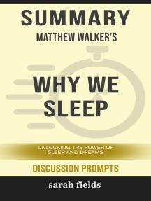 Summary: Matthew Walker's Why We Sleep: Unlocking the Power of Sleep and Dreams