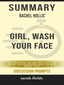 Summary: Rachel Hollis' Girl, Wash Your Face: Stop Believing the Lies About Who You Are so You Can Become Who You Were Meant to Be