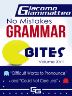 """No Mistakes Grammar Bites Volume XVIII, """"Words Difficult to Pronounce"""" and """"Could Not Care Less"""""""