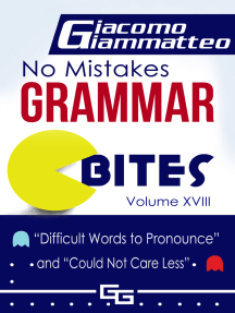 "No Mistakes Grammar Bites Volume XVIII, ""Words Difficult to Pronounce"" and ""Could Not Care Less"""