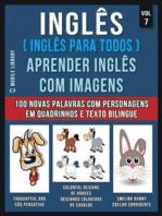 Inglês ( Inglês Para Todos ) Aprender Inglês Com Imagens (Vol 7)