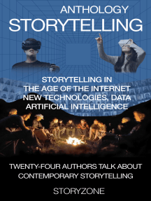 Anthology Storytelling 1: Storytelling in the age of the internet, new technologies, data, artificial intelligence