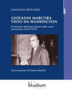 Giovanni Marcora visto da Washington