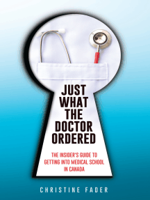 Just What the Doctor Ordered: The Insider's Guide to Getting into Medical School in Canada