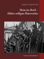 Heim ins Reich - Hitlers willigste Österreicher