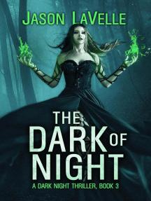 The Dark of Night: A Dark Night Thriller, #3