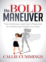The Bold Maneuver