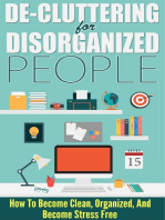 De-Cluttering For Disorganized People - How To Become Clean, Organized, And Stress FREE