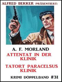 Krimi Doppelband #31 Attentat in der Klinik - Tatort Paracelsus Klinik