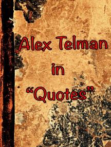 Alex Telman in Quotes