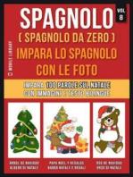 Spagnolo ( Spagnolo da zero ) Impara lo spagnolo con le foto (Vol 8)
