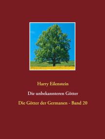 Die unbekannteren Götter: Die Götter der Germanen - Band 20