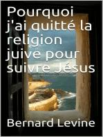 Pourquoi j'ai quitté la religion juive pour suivre Jésus