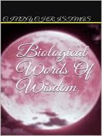 Biological Words Of Wisdom