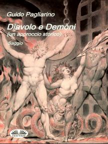 Diavolo E Demòni (Un Approccio Storico): Saggio