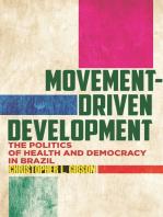 Movement-Driven Development: The Politics of Health and Democracy in Brazil