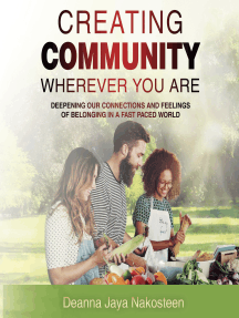 Creating Community Wherever You Are: Deepening Our Connections and Feelings of Belonging in a Fast-Paced World