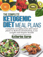 The complete Ketogenic Diet Meal Plans: Complete Everyday Keto diet Meal plans to boot metabolism, lose weight and inspire Health