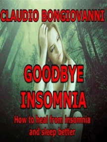 Goodbye insomnia: How to heal from insomnia and sleep better