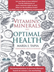 Vitamins, Minerals And Optimal Health: Recommendations to Prevent Diseases Based on Science, Not Marketing